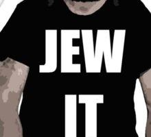 Jew It  Sticker