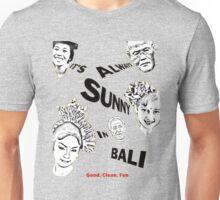 It´s always sunny in Bali Unisex T-Shirt