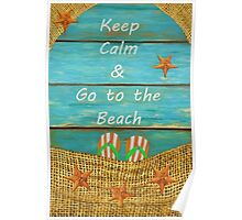 Keep Calm & Go to the Beach Poster