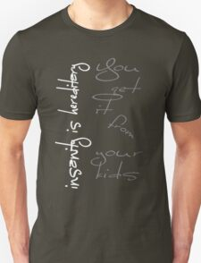 Insanity Is Hereditary - You Get It From Your Kids T-Shirt