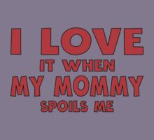 Daddy, my Daddy, I love, it when, spoils me, family, funny, cute, humor, baby, red  Kids Tee
