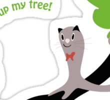Bark up My Tree Sticker