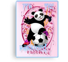 It's The Passion! pink poster Canvas Print
