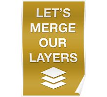 LET'S MERGE OUR LAYERS Poster