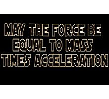 May The Force Be Photographic Print