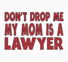 My Mom Is A Lawyer Kids Clothes