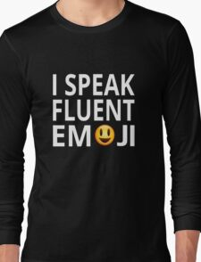 I Speak Fluent Emoji Long Sleeve T-Shirt