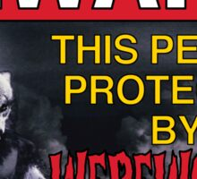 BEWARE! This Area/Person Protected By WEREWOLVES! Sticker