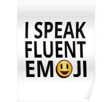 I Speak Fluent Emoji Poster