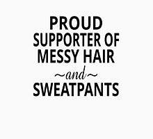 Proud Supporter Of Messy Hair And Sweatpants Unisex T-Shirt