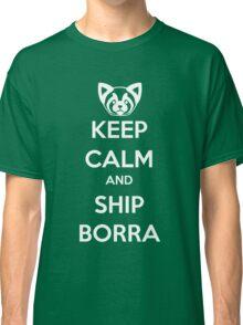 Keep Calm and Ship Borra! Classic T-Shirt