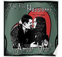 """Un Fou, Passionné, l'Amour Vrai!""- One Crazy, Passionate, True Love! (green) Poster"