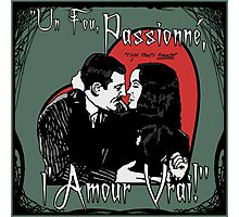 """Un Fou, Passionné, l'Amour Vrai!""- One Crazy, Passionate, True Love! (green) Photographic Print"