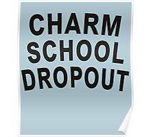 Charm School Dropout Poster
