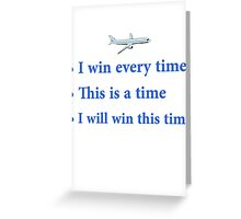 """Cabin Pressure - """"I win every time"""" Greeting Card"""