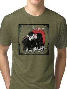 """""""Un Fou, Passionné, l'Amour Vrai!""""- One Crazy, Passionate, True Love! (grey) Tri-blend T-Shirt"""