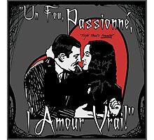 """""""Un Fou, Passionné, l'Amour Vrai!""""- One Crazy, Passionate, True Love! (grey) Photographic Print"""