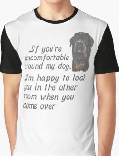 If You Are Uncomfortable Around My Dog Graphic T-Shirt