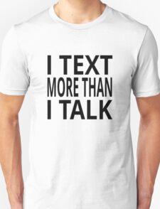 I Text More Than I Talk T-Shirt