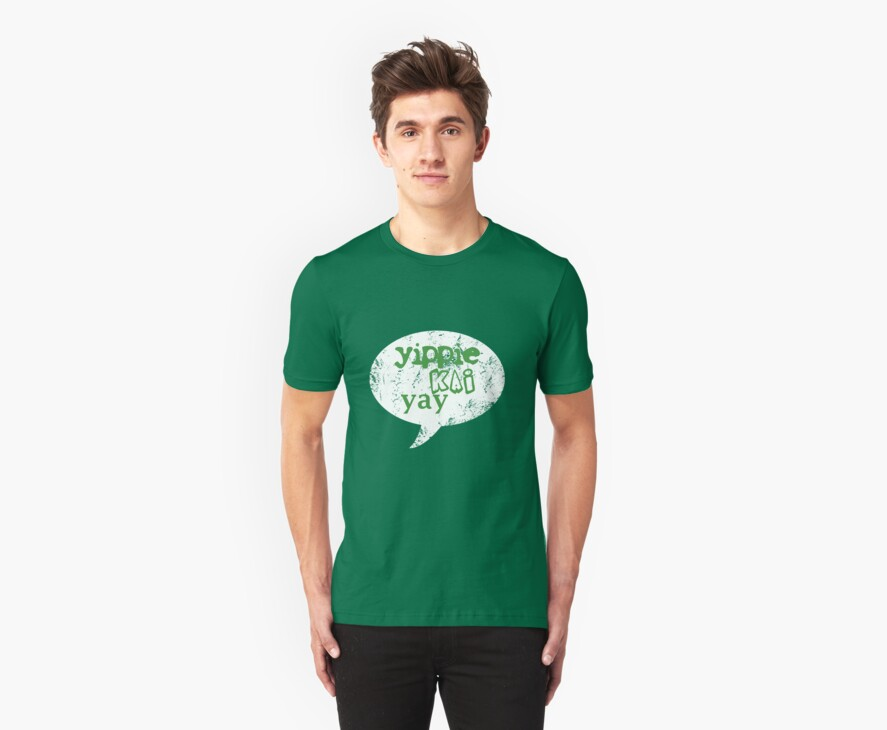 Yippie Kai Yay   Green Tee by JustIsabelle