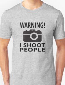 Warning! I Shoot People T-Shirt