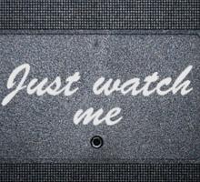 Just watch me Sticker