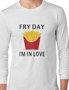 Fry Day I'm In Love Long Sleeve T-Shirt