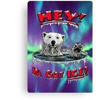 "Waving Polar Bear: ""Hey! Ya Got ICE?"" Canvas Print"