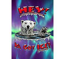 "Waving Polar Bear: ""Hey! Ya Got ICE?"" Photographic Print"