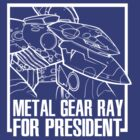 Metal Gear RAY for President - White Ink by screamingcolor
