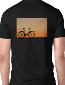Melancholy is incompatible with bicycling.  Unisex T-Shirt
