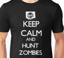 Keep Calm And Hunt Zombies Unisex T-Shirt