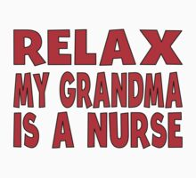 Relax My Grandma Is A Nurse Kids Tee