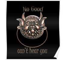 No Good.. Can't hear you..  Labyrinth knocker Poster