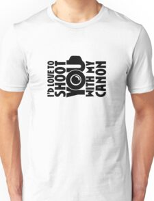 Love To Shoot You Unisex T-Shirt