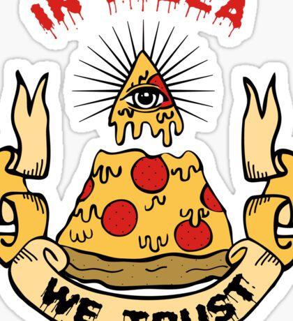 In Pizza We Trust Sticker