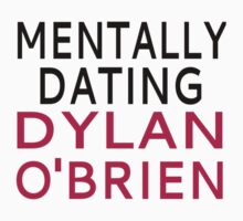 Mentally Dating Dylan O'Brien by coolfuntees