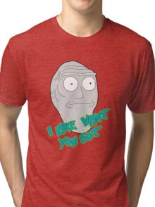 I like what you got - Cromulon - Rick and Morty Tri-blend T-Shirt