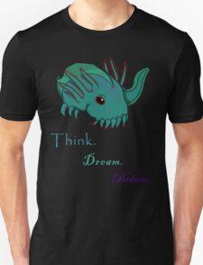Think. Dream. Believe. T-Shirt