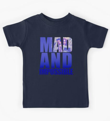 Mad and Impossible Kids Tee