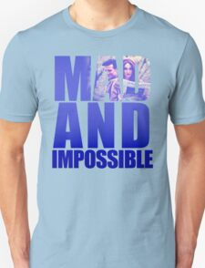 Mad and Impossible T-Shirt