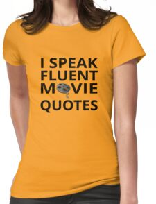 I Speak Fluent Movie Quotes Womens Fitted T-Shirt