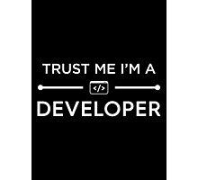 Trust Me I'm A Developer Photographic Print