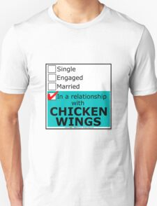 In A Relationship With Chicken Wings T-Shirt