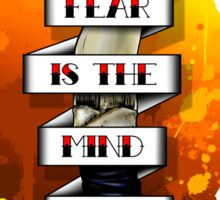 Fear is the Mind Killer.  Sticker