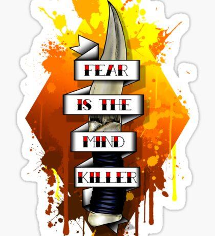 Fear is the Mind Killer.  Sticker