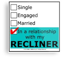 In A Relationship With My Recliner Metal Print