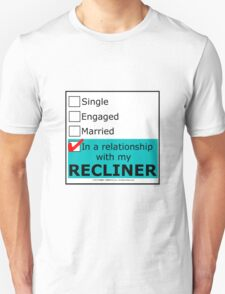 In A Relationship With My Recliner Unisex T-Shirt