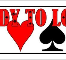 Poker - ready to lose? Sticker