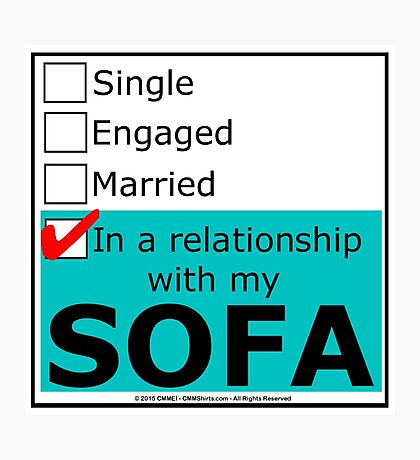 In A Relationship With My Sofa Photographic Print